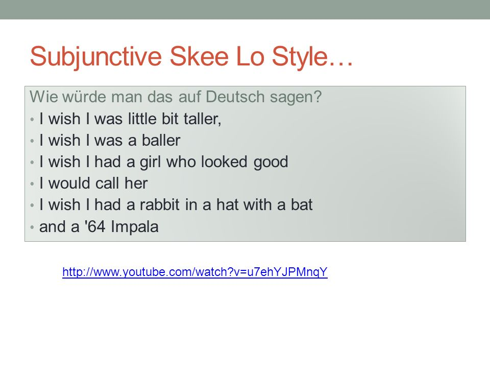 Subjunctive Skee Lo Style…