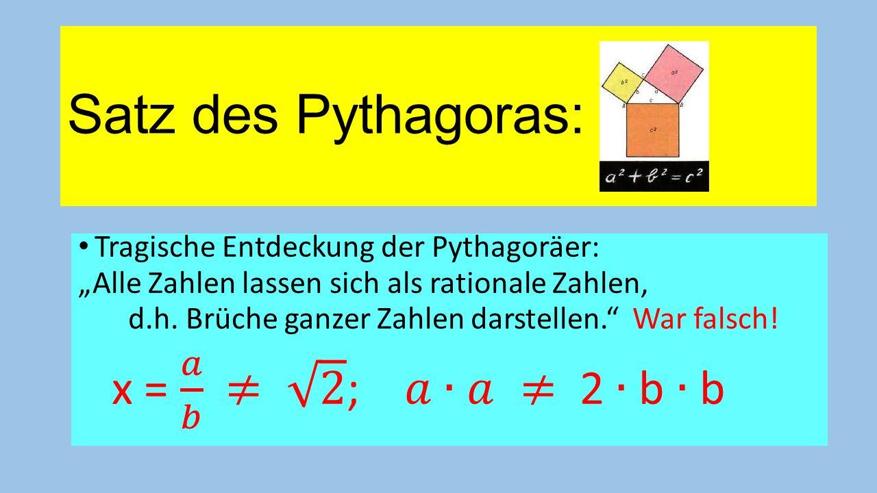 Satz des Pythagoras: x = 𝑎 𝑏 ≠ 2 ; 𝑎∙𝑎 ≠ 2 ∙ b ∙ b