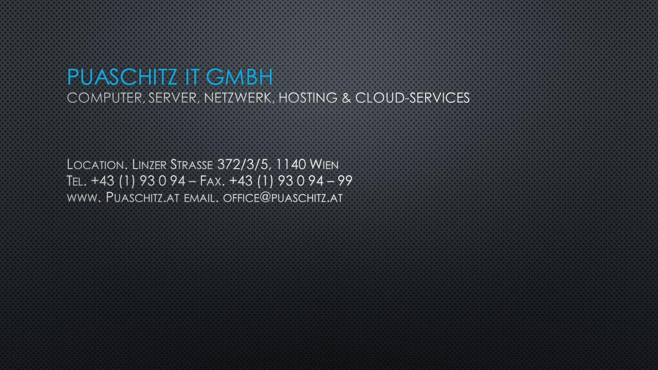 Puaschitz IT GmbH Computer, Server, Netzwerk, Hosting & Cloud-Services