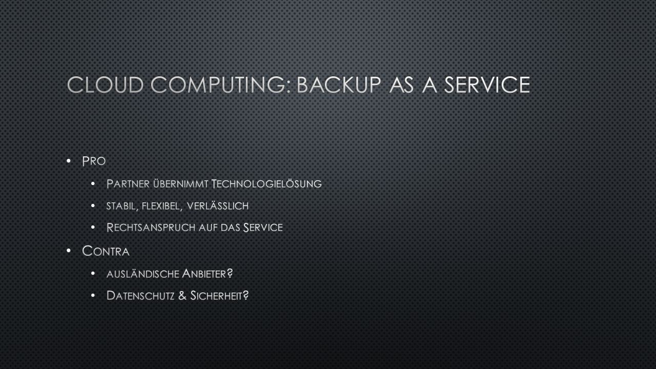 Cloud Computing: Backup as a Service