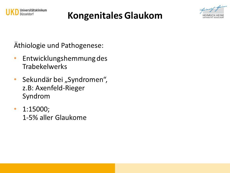 Kongenitales Glaukom Äthiologie und Pathogenese: