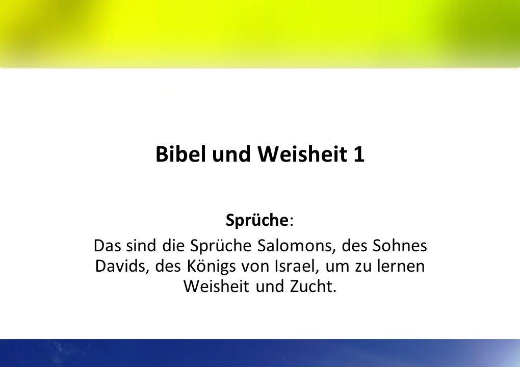 Bibel und Weisheit 1 Sprüche: