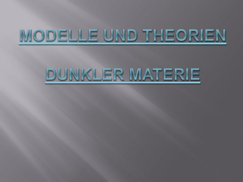 Modelle und Theorien dunkler materie