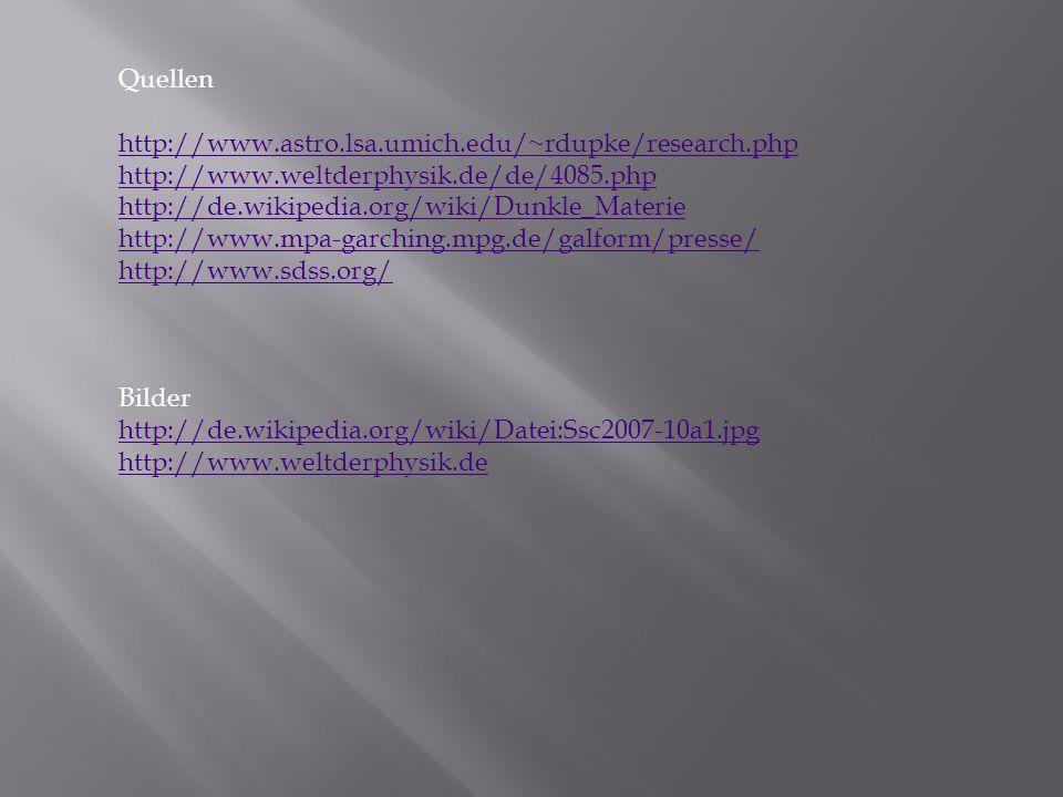Quellen http://www.astro.lsa.umich.edu/~rdupke/research.php. http://www.weltderphysik.de/de/4085.php.