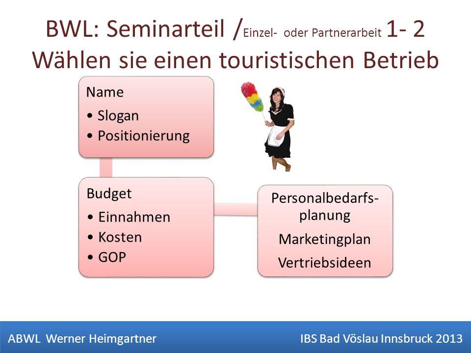BWL: Seminarteil /Einzel- oder Partnerarbeit 1- 2 Wählen sie einen touristischen Betrieb