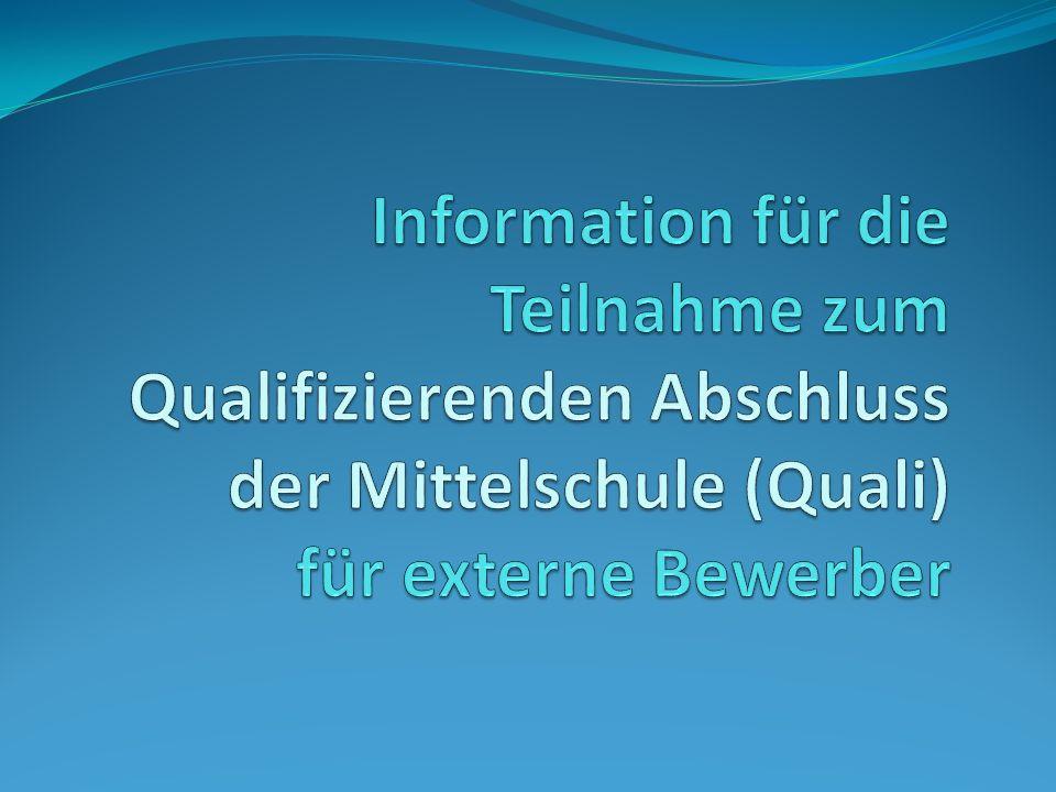 Information für die Teilnahme zum Qualifizierenden Abschluss der Mittelschule (Quali) für externe Bewerber