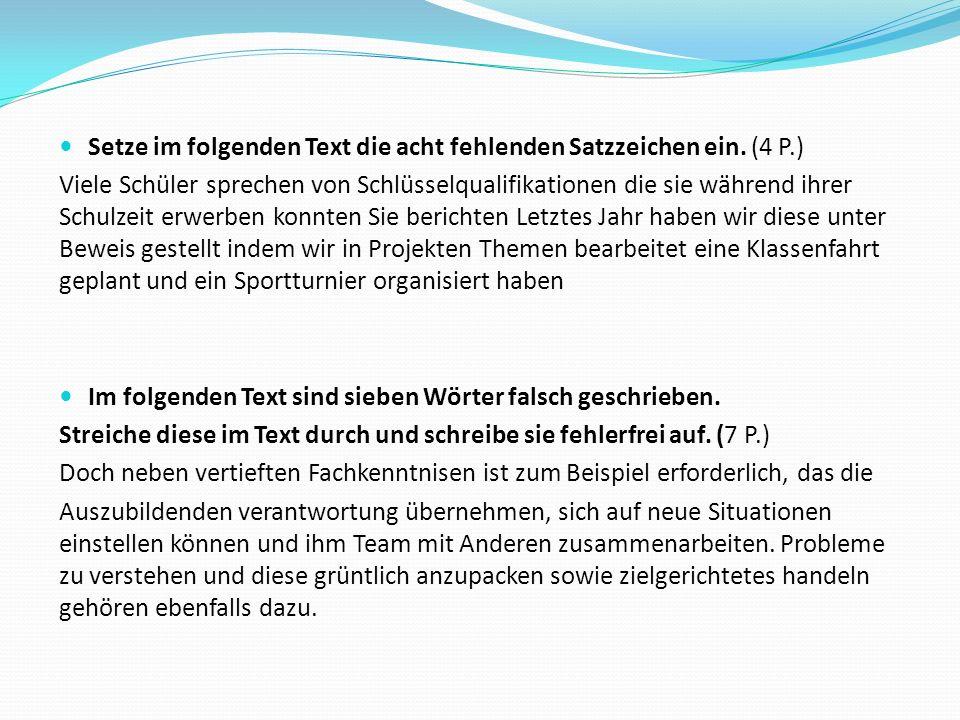 Setze im folgenden Text die acht fehlenden Satzzeichen ein. (4 P.)