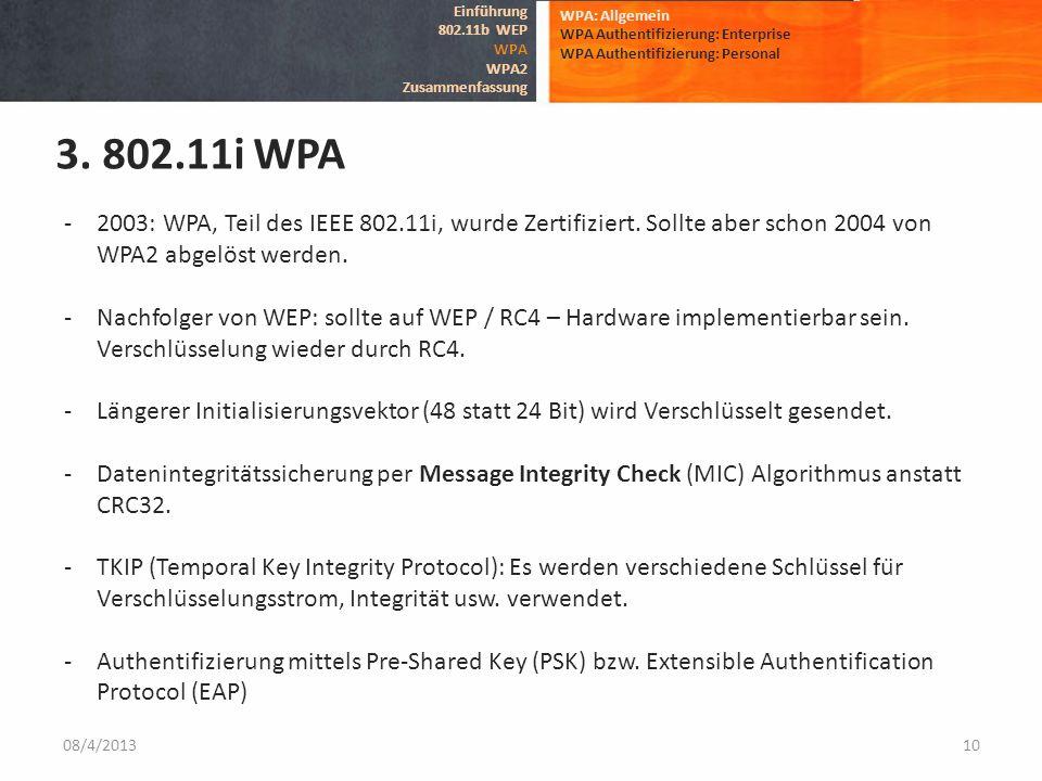 Einführung802.11b WEP. WPA. WPA2. Zusammenfassung. WPA: Allgemein. WPA Authentifizierung: Enterprise.