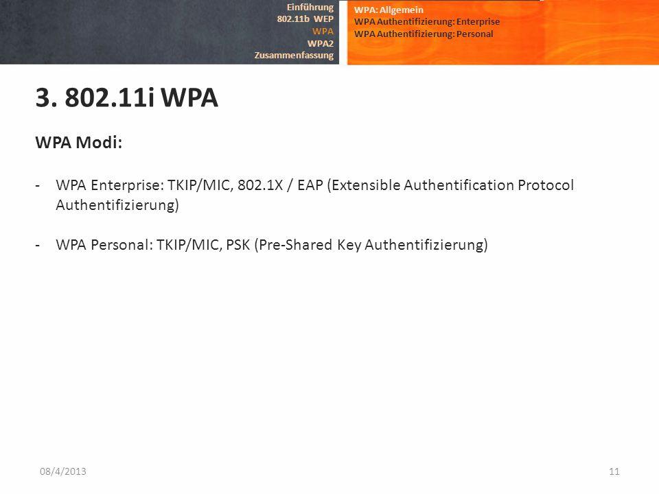 Einführung 802.11b WEP. WPA. WPA2. Zusammenfassung. WPA: Allgemein. WPA Authentifizierung: Enterprise.