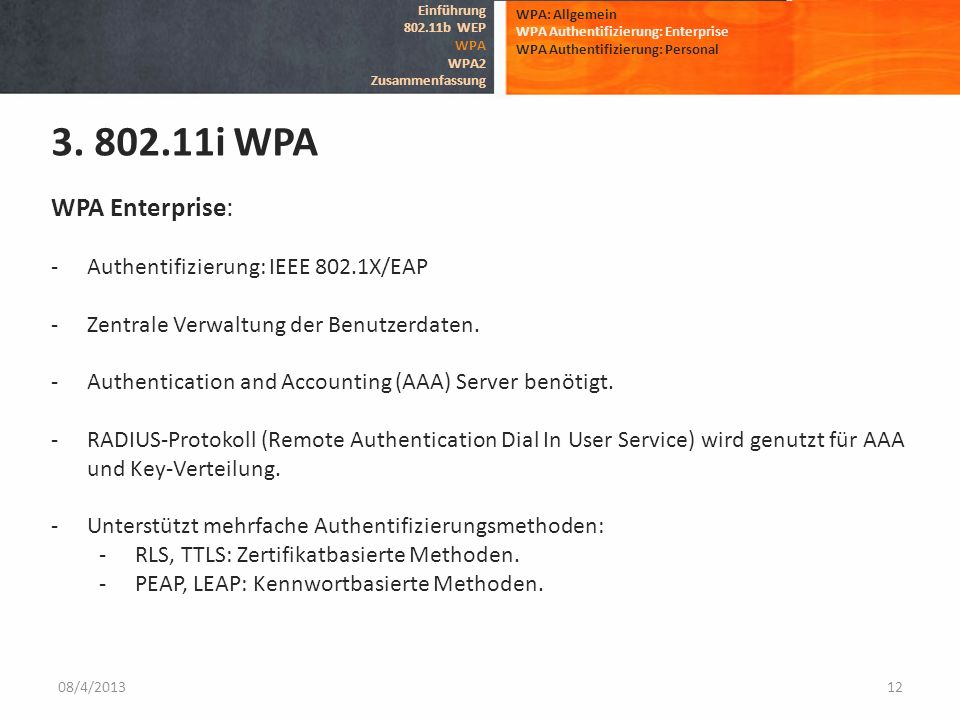 3. 802.11i WPA WPA Enterprise: Authentifizierung: IEEE 802.1X/EAP