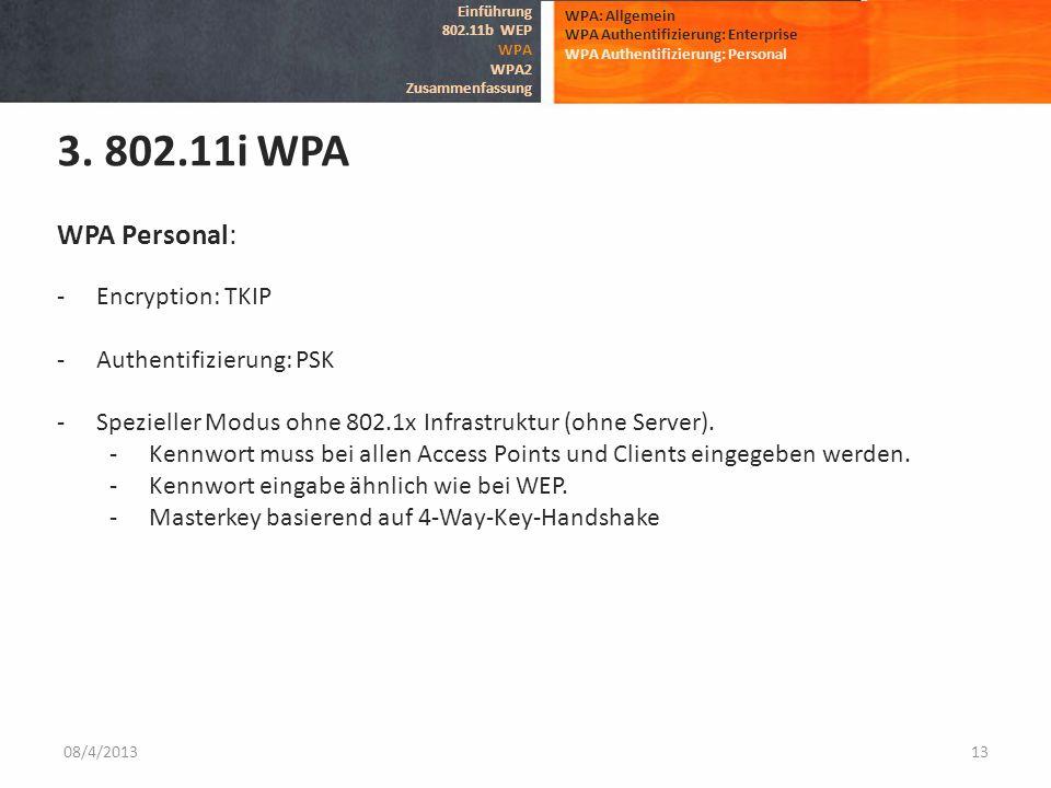 3. 802.11i WPA WPA Personal: Encryption: TKIP Authentifizierung: PSK