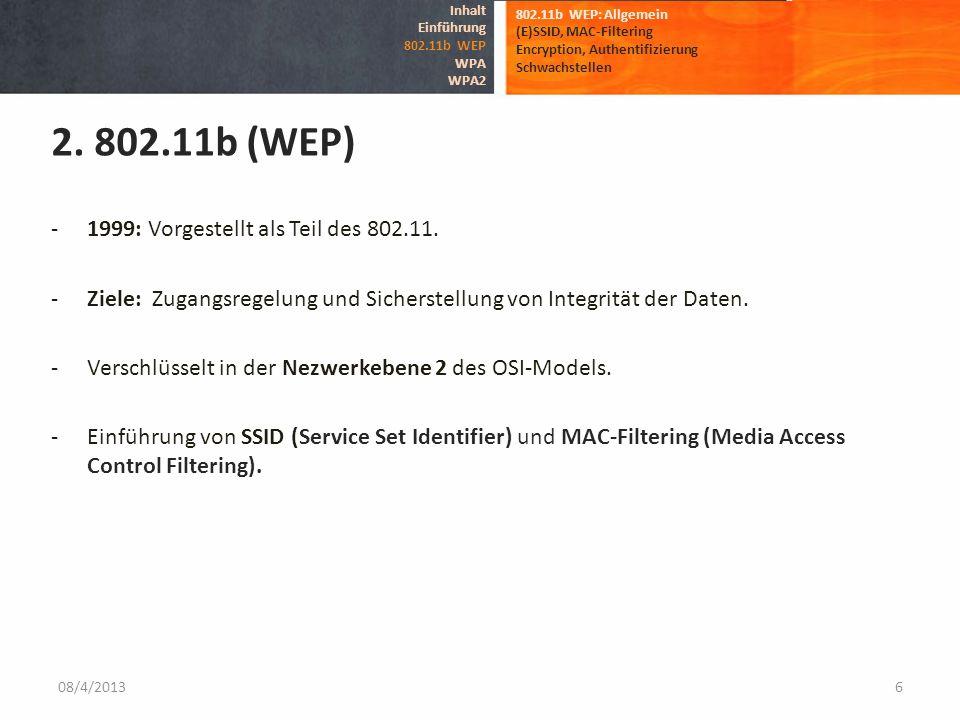 2. 802.11b (WEP) 1999: Vorgestellt als Teil des 802.11.