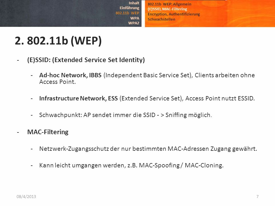b (WEP) (E)SSID: (Extended Service Set Identity)