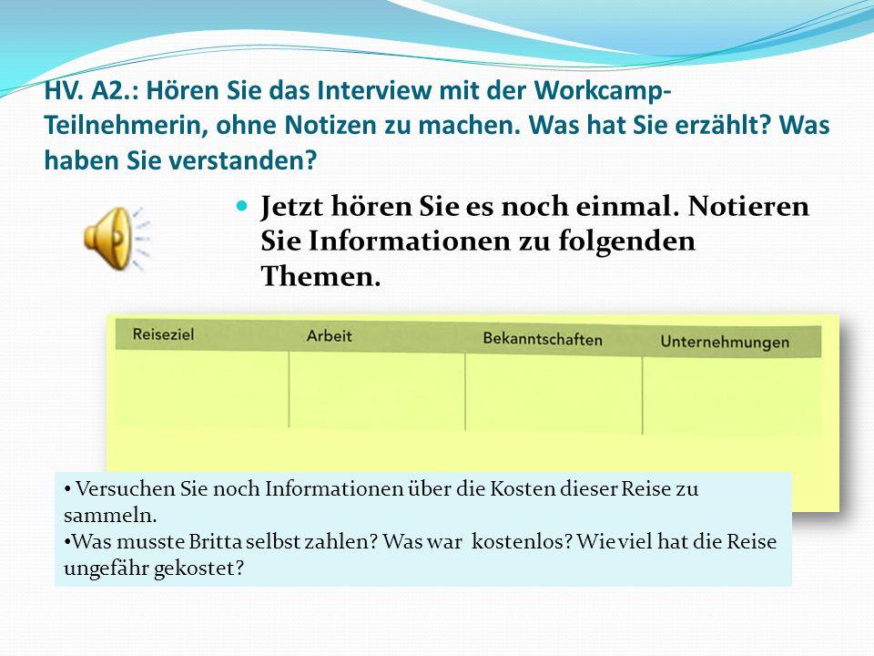 HV. A2.: Hören Sie das Interview mit der Workcamp-Teilnehmerin, ohne Notizen zu machen. Was hat Sie erzählt Was haben Sie verstanden