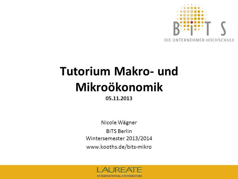 Tutorium Makro- und Mikroökonomik 05.11.2013