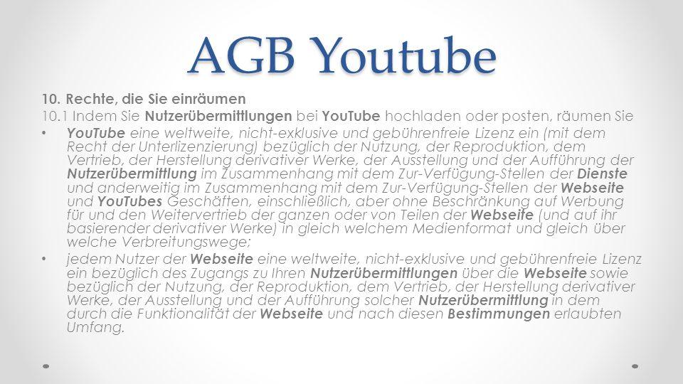 AGB Youtube 10. Rechte, die Sie einräumen
