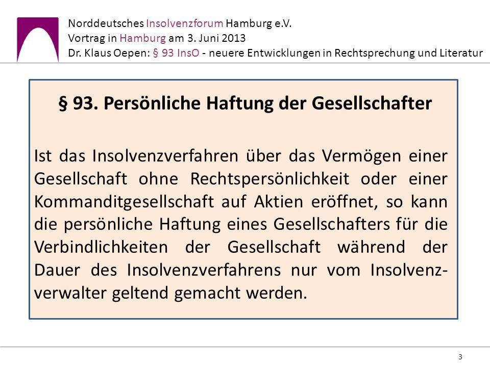 § 93. Persönliche Haftung der Gesellschafter