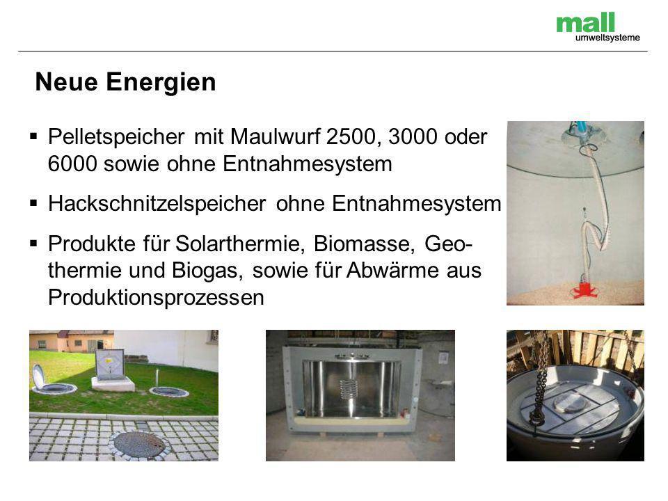 Neue Energien Pelletspeicher mit Maulwurf 2500, 3000 oder 6000 sowie ohne Entnahmesystem. Hackschnitzelspeicher ohne Entnahmesystem.