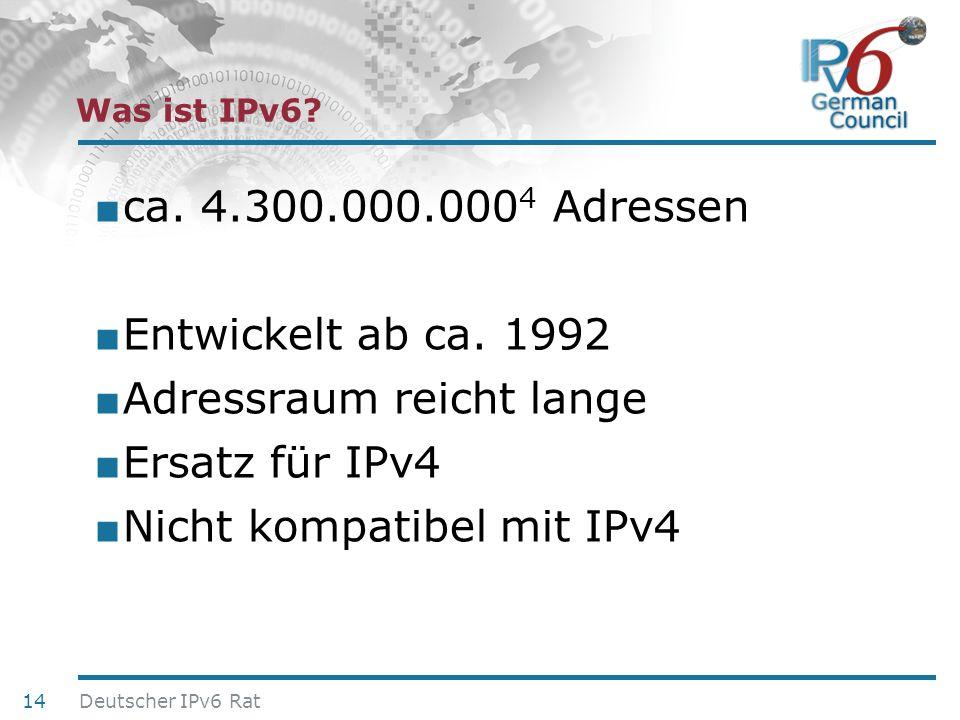 Adressraum reicht lange Ersatz für IPv4 Nicht kompatibel mit IPv4