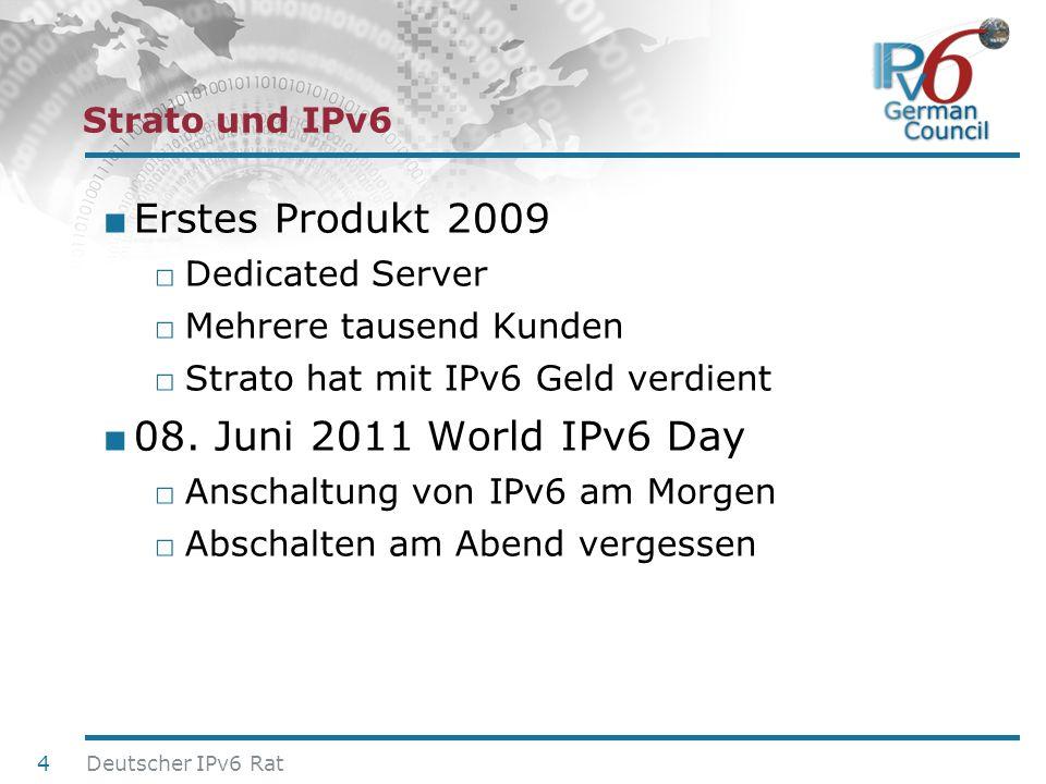 Erstes Produkt 2009 08. Juni 2011 World IPv6 Day Strato und IPv6