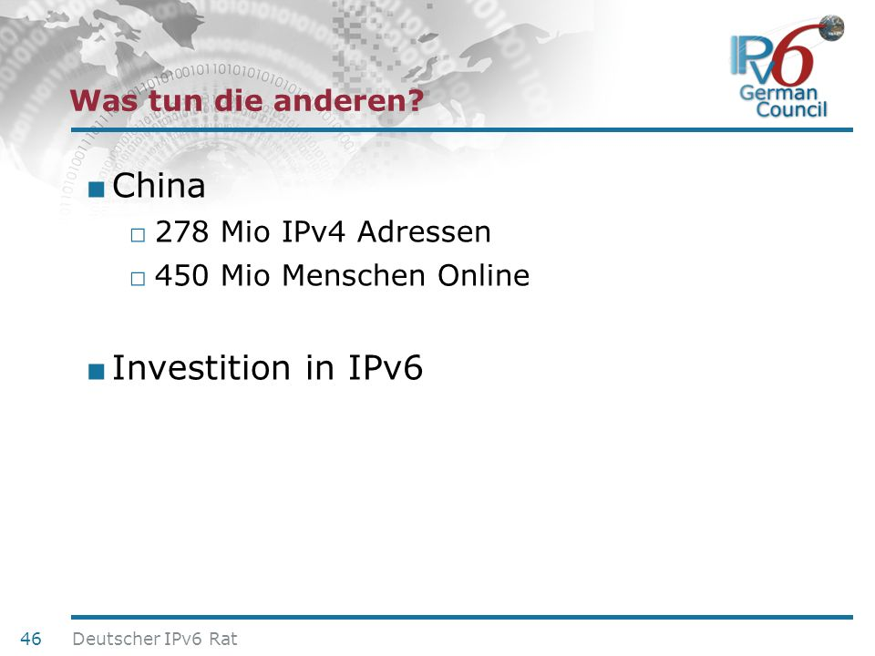 China Investition in IPv6 Was tun die anderen 278 Mio IPv4 Adressen