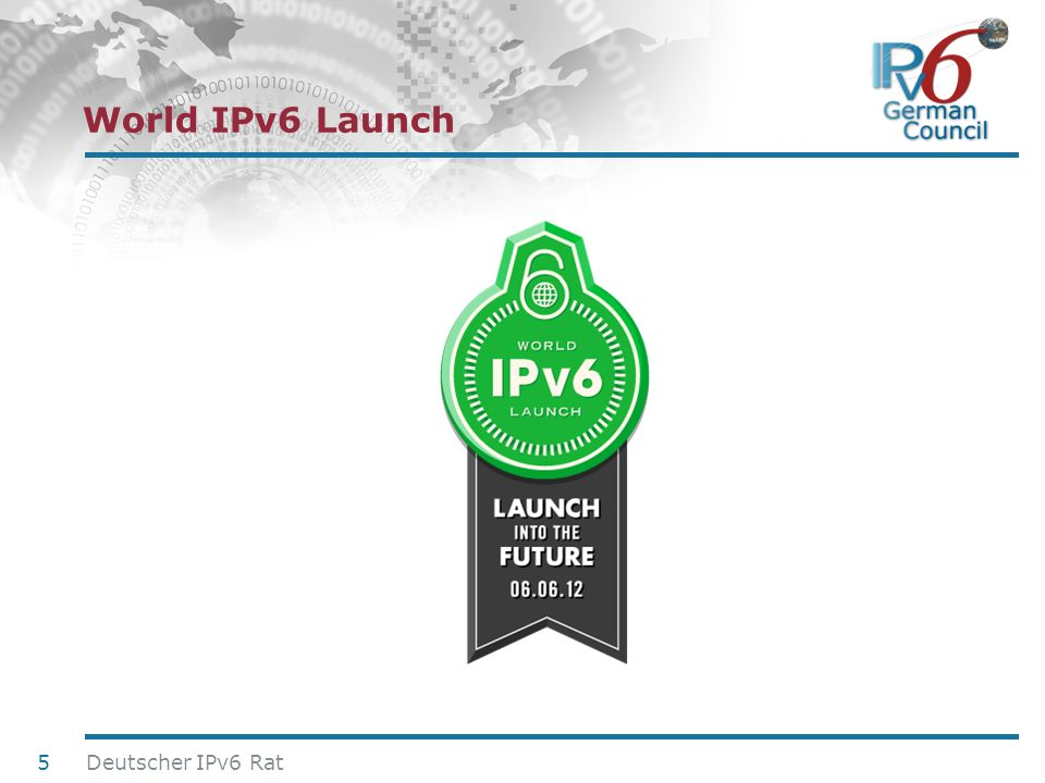 World IPv6 Launch Deutscher IPv6 Rat