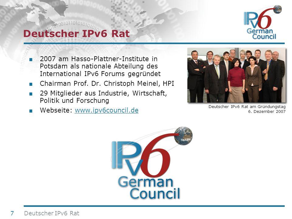 Deutscher IPv6 Rat 2007 am Hasso-Plattner-Institute in Potsdam als nationale Abteilung des International IPv6 Forums gegründet.