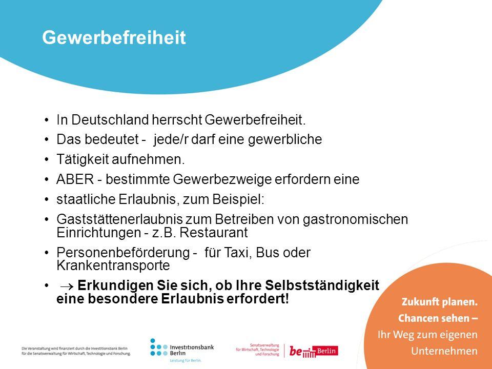 Gewerbefreiheit In Deutschland herrscht Gewerbefreiheit.