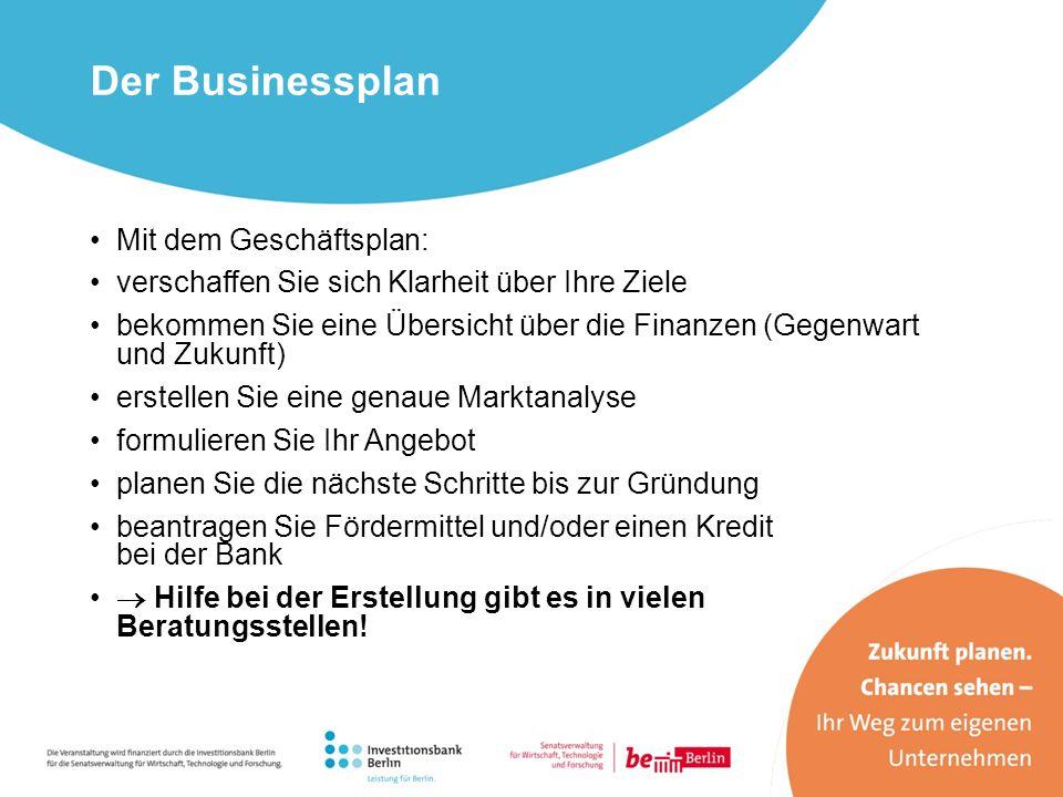 Der Businessplan Mit dem Geschäftsplan: