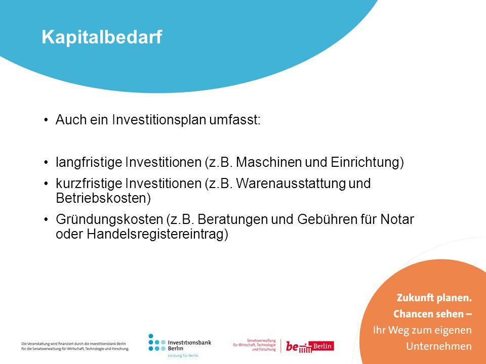 Kapitalbedarf Auch ein Investitionsplan umfasst: