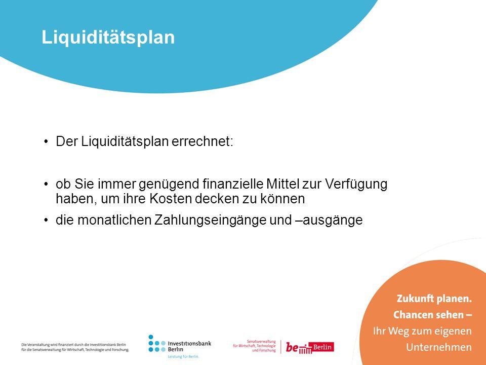 Liquiditätsplan Der Liquiditätsplan errechnet: