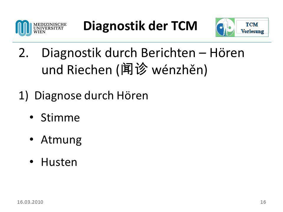 Diagnostik durch Berichten – Hören und Riechen (闻诊 wénzhěn)