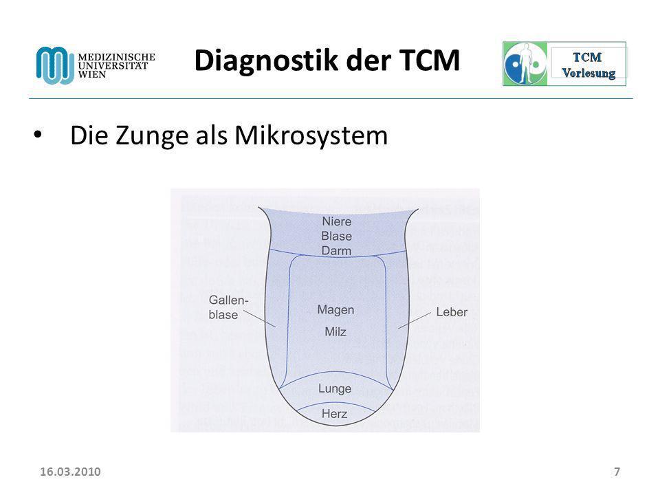 16.03.2010 Diagnostik der TCM Die Zunge als Mikrosystem 16.03.2010