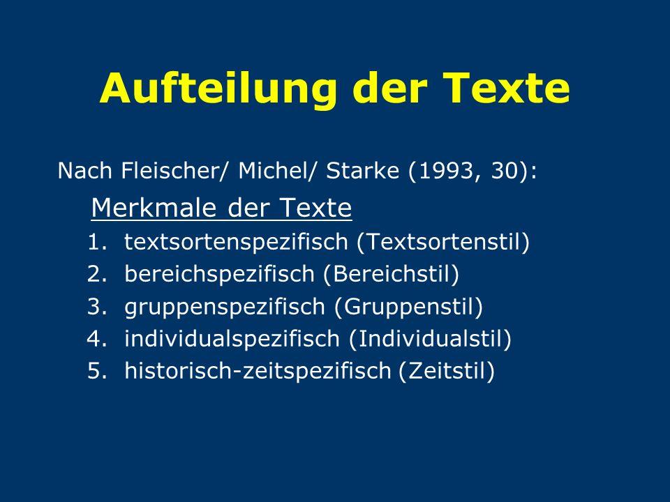 Aufteilung der Texte Merkmale der Texte