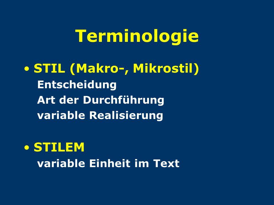 Terminologie STIL (Makro-, Mikrostil) STILEM Entscheidung