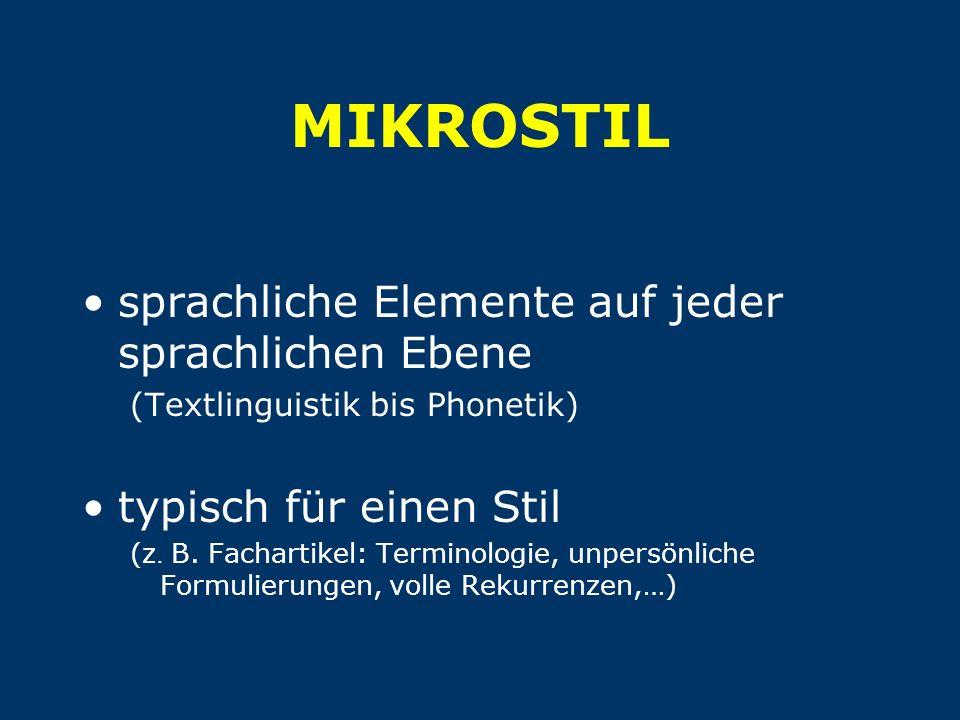 MIKROSTIL sprachliche Elemente auf jeder sprachlichen Ebene