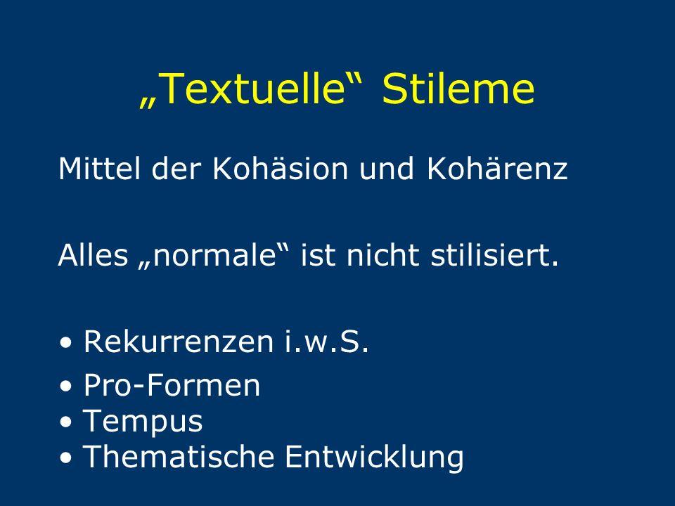 """Textuelle Stileme Mittel der Kohäsion und Kohärenz"
