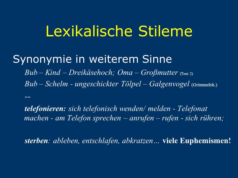 Lexikalische Stileme Synonymie in weiterem Sinne --