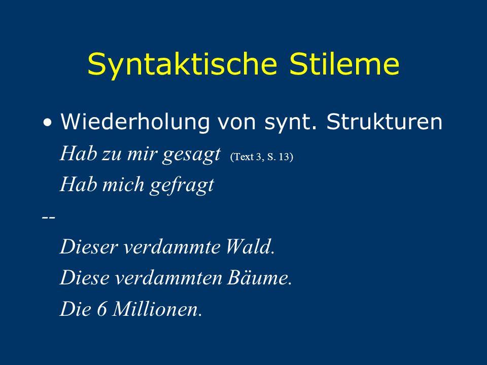 Syntaktische Stileme Wiederholung von synt. Strukturen
