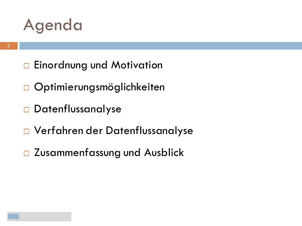 Agenda Einordnung und Motivation Optimierungsmöglichkeiten