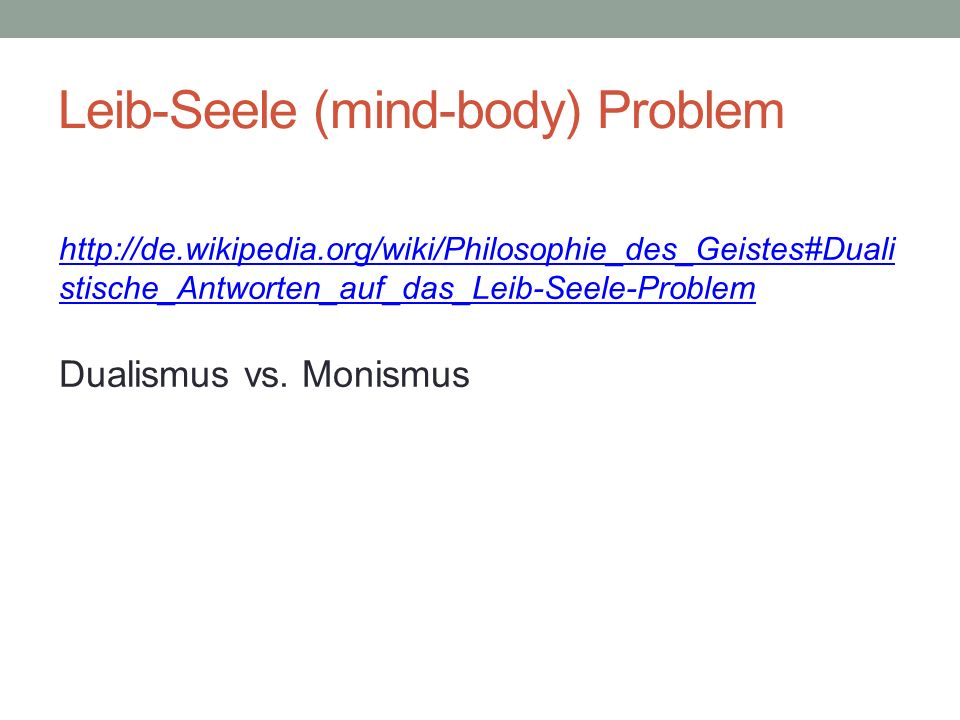 Leib-Seele (mind-body) Problem