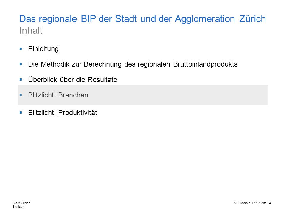 Das regionale BIP der Stadt und der Agglomeration Zürich Inhalt
