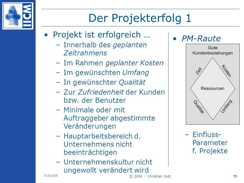 Der Projekterfolg 1 Projekt ist erfolgreich … PM-Raute