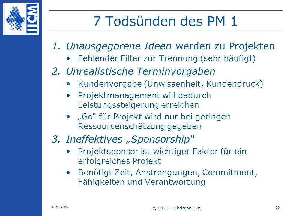 7 Todsünden des PM 1 Unausgegorene Ideen werden zu Projekten