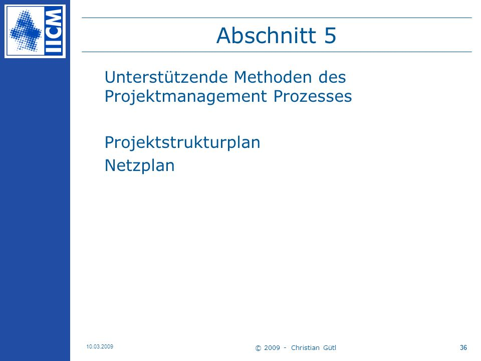 Abschnitt 5 Unterstützende Methoden des Projektmanagement Prozesses