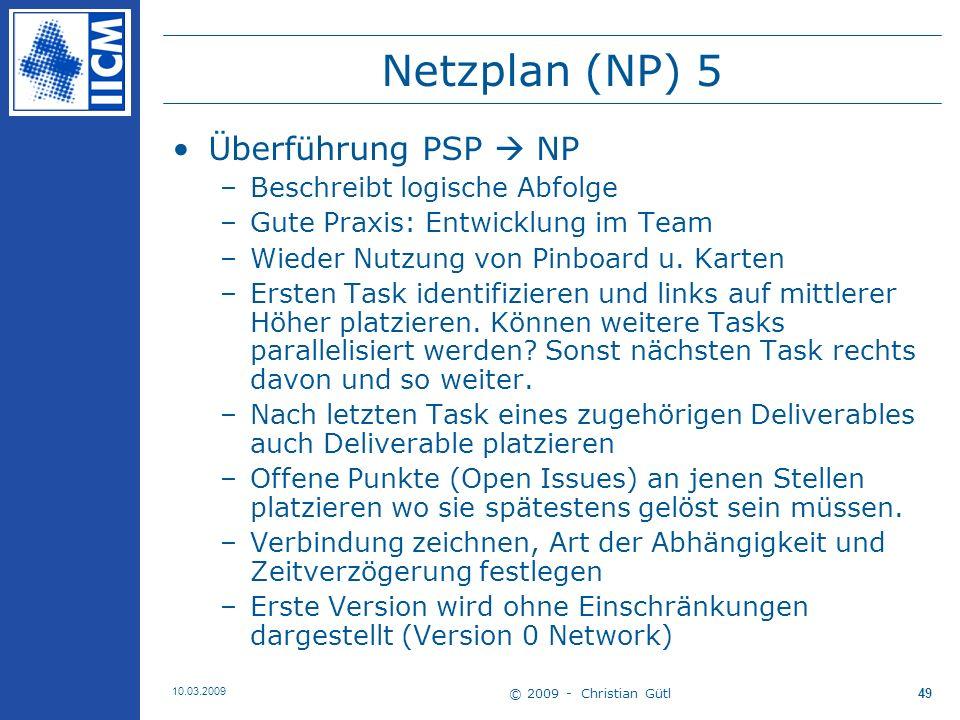 Netzplan (NP) 5 Überführung PSP  NP Beschreibt logische Abfolge