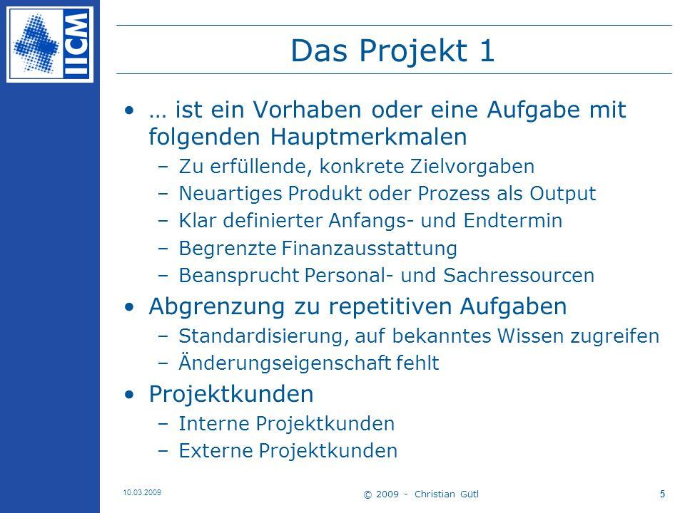 Das Projekt 1 … ist ein Vorhaben oder eine Aufgabe mit folgenden Hauptmerkmalen. Zu erfüllende, konkrete Zielvorgaben.