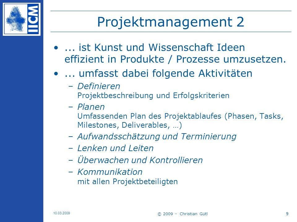 Projektmanagement 2 ... ist Kunst und Wissenschaft Ideen effizient in Produkte / Prozesse umzusetzen.