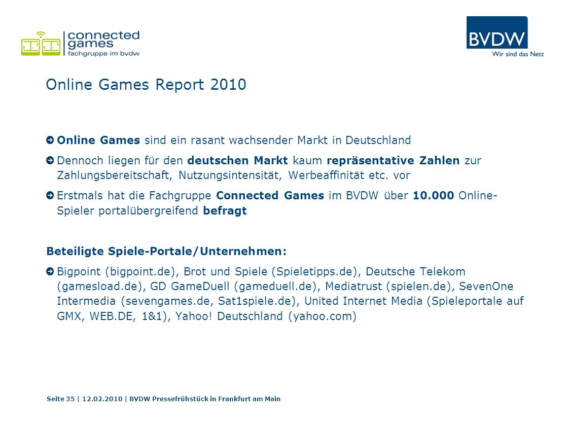 Online Games Report 2010 Online Games sind ein rasant wachsender Markt in Deutschland.