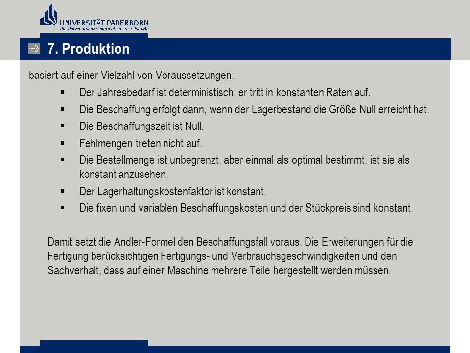 7. Produktion basiert auf einer Vielzahl von Voraussetzungen: